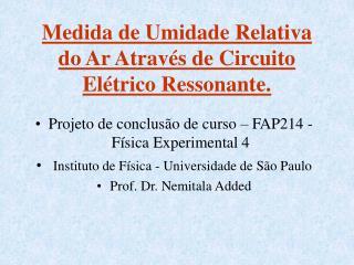 Medida de Umidade Relativa do Ar Através de Circuito Elétrico Ressonante.