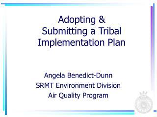 Adopting &  Submitting a Tribal  Implementation Plan