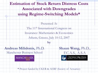 Presented At The 11 th  International Congress on Insurance: Mathematics & Economics