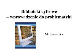 Biblioteki cyfrowe  – wprowadzenie do problematyki