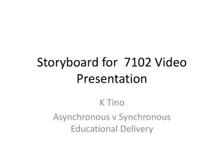 Storyboard for  7102 Video Presentation