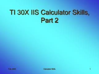 TI 30X IIS Calculator Skills, Part 2