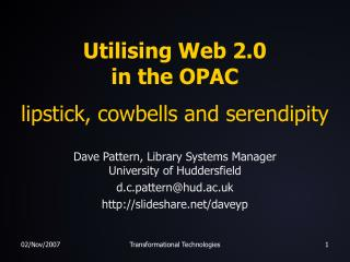 Utilising Web 2.0  in the OPAC  lipstick, cowbells and serendipity