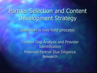 Partner Selection and Content Development Strategy
