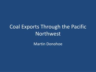 Coal Exports Through the Pacific Northwest