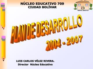 NÚCLEO EDUCATIVO 709  CIUDAD BOLÍVAR