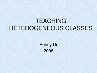 TEACHING HETEROGENEOUS CLASSES