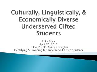 Culturally, Linguistically, & Economically Diverse Underserved Gifted Students