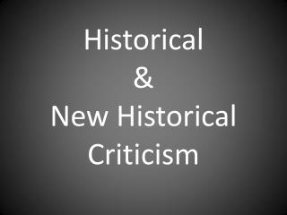 Historical  &  New Historical Criticism