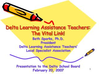 Delta Learning Assistance Teachers: The Vital Link!