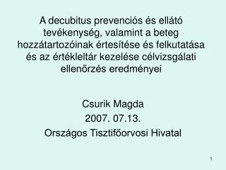 Csurik Magda  2007. 07.13. Országos Tisztifőorvosi Hivatal