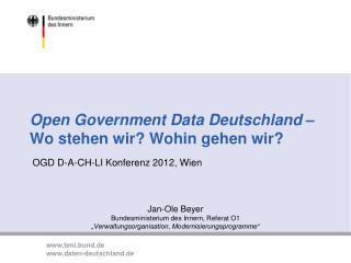 Open Government Data Deutschland  –  Wo stehen wir? Wohin gehen wir?