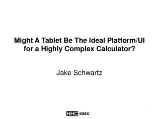 Might A Tablet Be The Ideal Platform/UI for a Highly Complex Calculator?