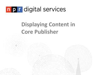 Displaying Content in  Core Publisher