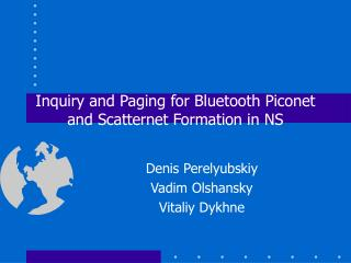 Inquiry and Paging for Bluetooth Piconet and Scatternet Formation in NS