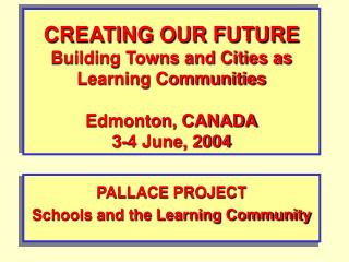 PALLACE PROJECT Schools and the Learning Community