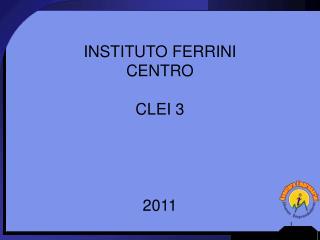 INSTITUTO FERRINI CENTRO CLEI 3 2011