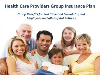Group Benefits for Part Time and Casual Hospital Employees and all Hospital Retirees