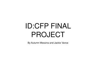 ID:CFP FINAL PROJECT