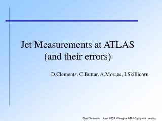 Dan Clements  –  June 2005  Glasgow ATLAS physics meeting