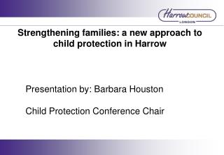 Strengthening families: a new approach to child protection in Harrow