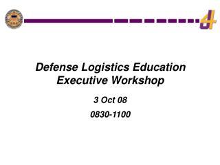 Defense Logistics Education    Executive Workshop