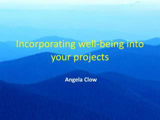 Incorporating well-being into your projects