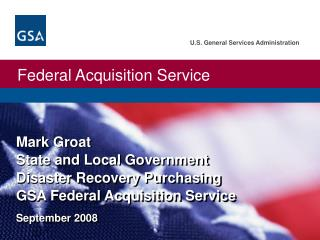 Mark Groat State and Local Government Disaster Recovery Purchasing GSA Federal Acquisition Service