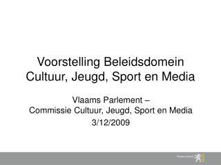 Voorstelling Beleidsdomein Cultuur, Jeugd, Sport en Media