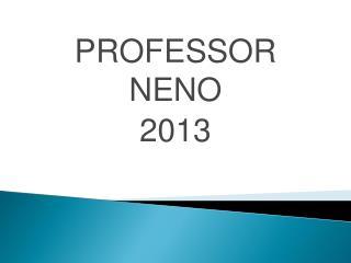 PROFESSOR NENO 2013
