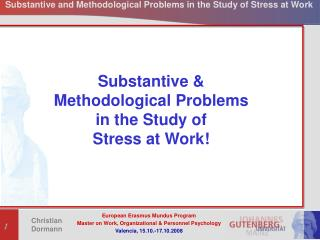 Substantive &  Methodological Problems  in the Study of  Stress at Work!
