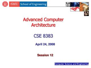 Advanced Computer Architecture CSE 8383