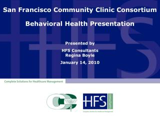San Francisco Community Clinic Consortium   Behavioral Health Presentation
