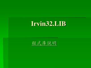 Irvin32.LIB