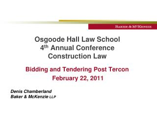 Osgoode Hall Law School 4 th  Annual Conference Construction Law