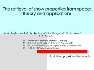 The retrieval of snow properties from space: theory and applications