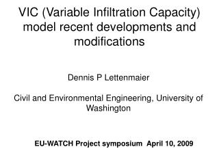 VIC (Variable Infiltration Capacity) model recent developments and modifications