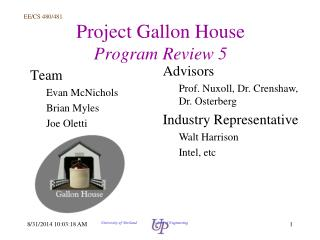 Project Gallon House  Program Review 5