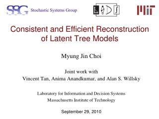 Consistent and Efficient Reconstruction of Latent Tree Models