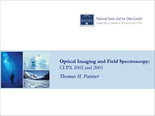 Optical Imaging and Field Spectroscopy: CLPX 2002 and 2003