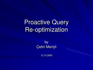 Proactive  Query  Re-optimization