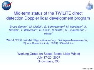 Working Group on Space-Based Lidar Winds July 17-20, 2007 Snowmass, CO