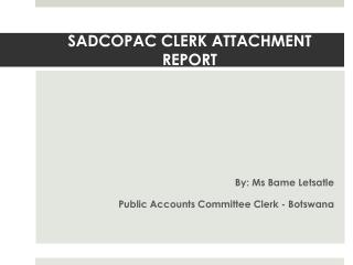 SADCOPAC  CLERK ATTACHMENT REPORT