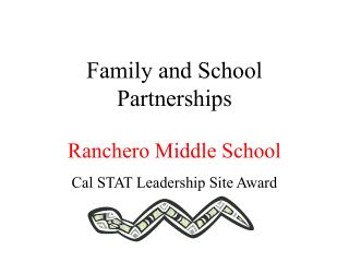 Family and School Partnerships Ranchero Middle School