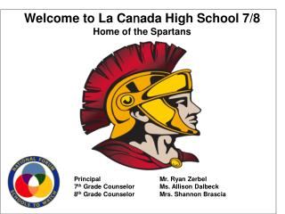 Welcome to La Ca n ada High School 7/8 Home of the Spartans