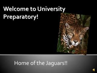 Welcome to University Preparatory!