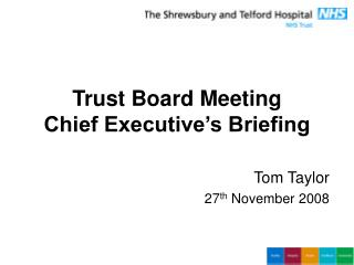 Trust Board Meeting Chief Executive�s Briefing
