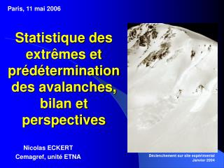 Statistique des extrêmes et prédétermination des avalanches, bilan et perspectives