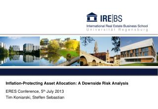 Inflation-Protecting Asset Allocation: A Downside Risk Analysis ERES Conference, 5 th  July 2013