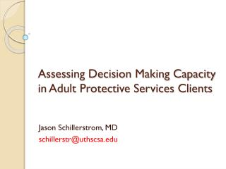 Assessing Decision Making Capacity in Adult Protective Services Clients